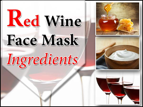 Recipe For Red Wine Face Mask With Other Kitchen Products At Home