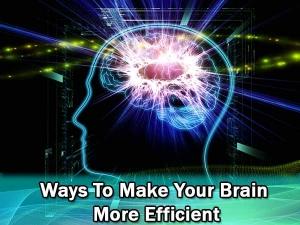 Ways Make Your Brain More Efficient