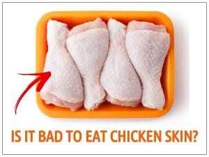 Is Chicken Skin Bad Health