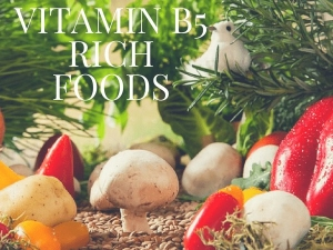 Top Vitamin B5 Rich Foods Include Your Diet