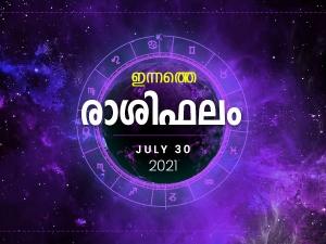 Daily Rashi Phalam 30 July 2021 Divasa Rashi Phalam In Malayalam Daily Horoscope In Malayalam
