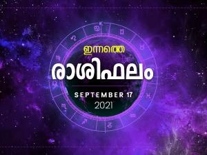 Daily Rashi Phalam 17 September 2021 Divasa Rashi Phalam In Malayalam Daily Horoscope In Malayala